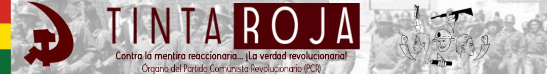 Tinta Roja | Contra la mentira reaccionaria... ¡La verdad revolucionaria!